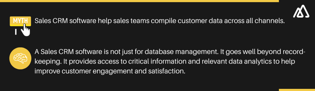 Sales CRM myth 1: Sales CRM software help sales teams compile customer data across all channels
