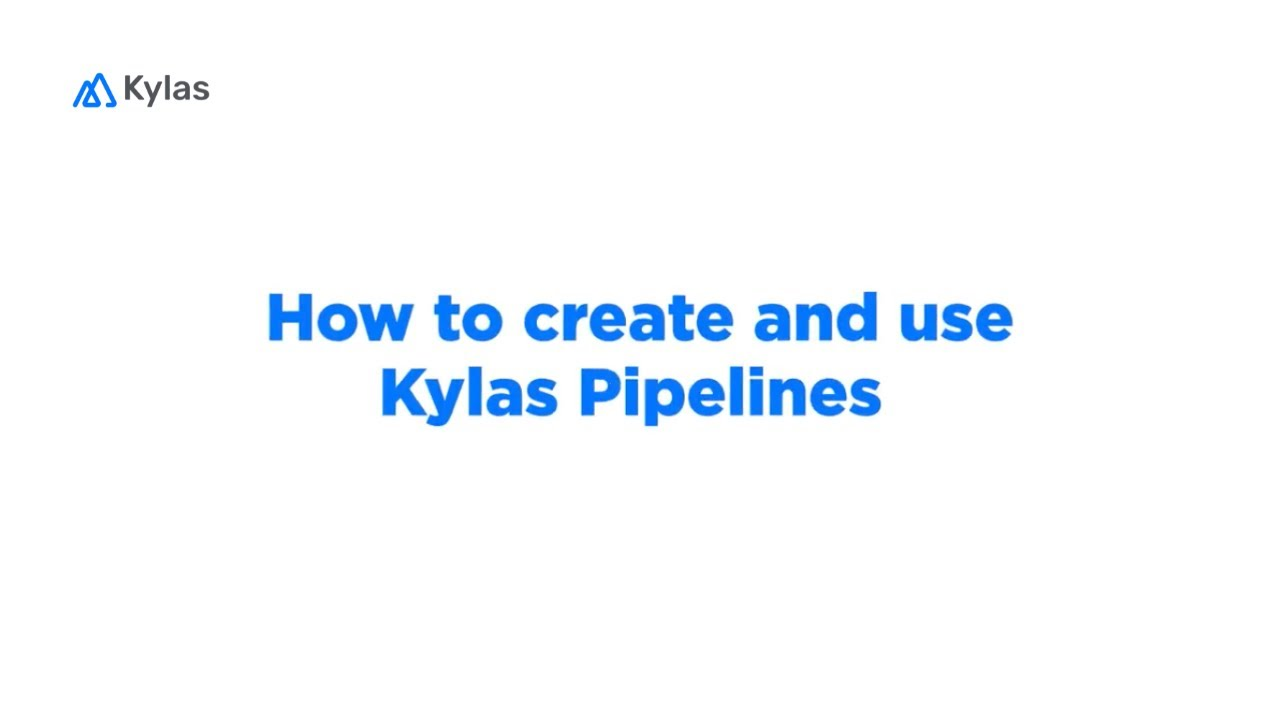 How to Create and Use Kylas Pipelines
