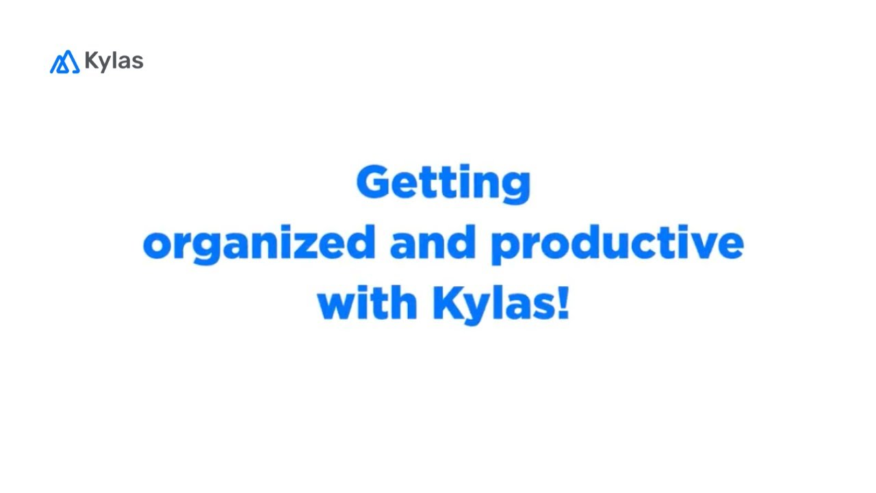 Getting Organized and Productive with Kylas