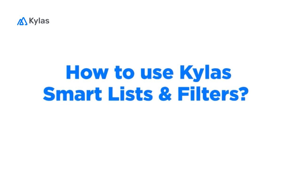 How to use Kylas Smart Lists & Filters?